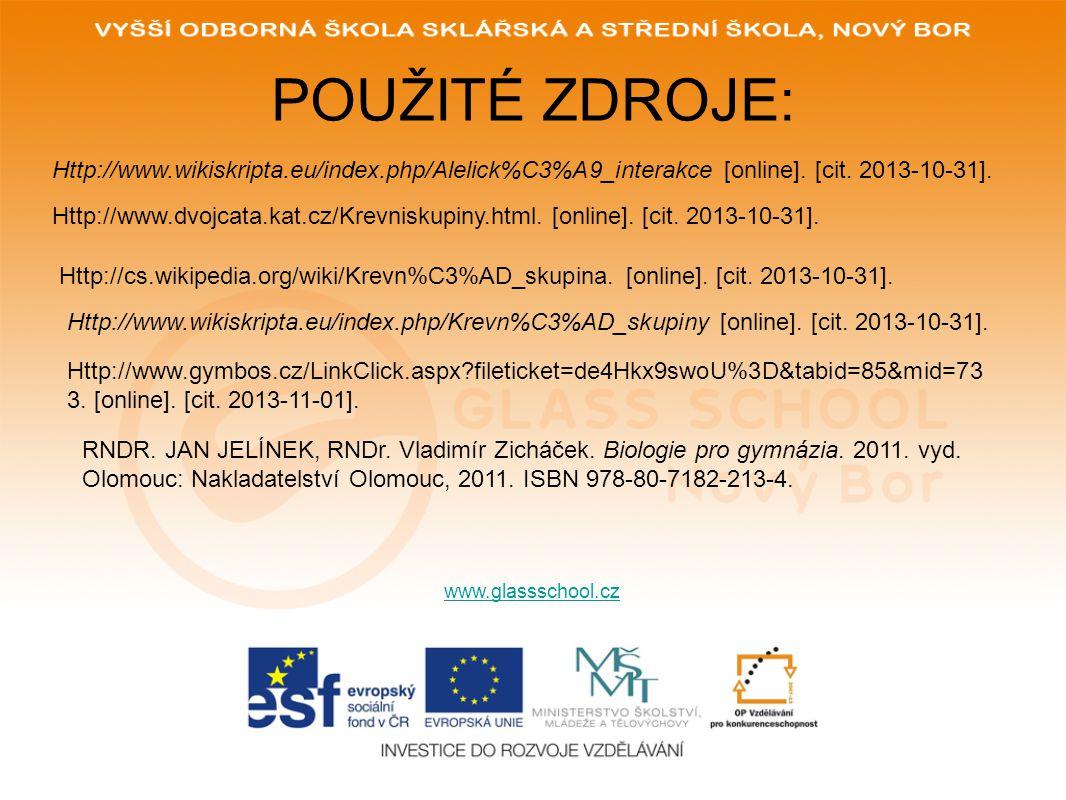 POUŽITÉ ZDROJE: www.glassschool.cz Http://www.wikiskripta.eu/index.php/Alelick%C3%A9_interakce [online]. [cit. 2013-10-31]. Http://www.dvojcata.kat.cz