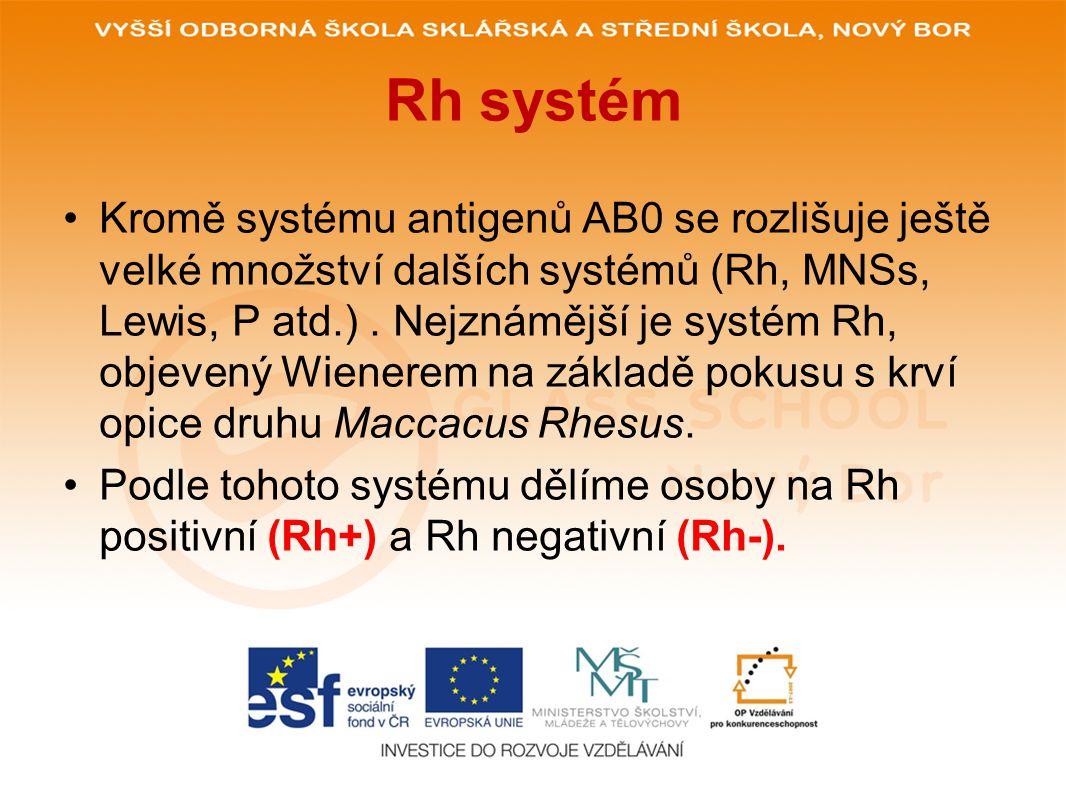 Rh systém •Kromě systému antigenů AB0 se rozlišuje ještě velké množství dalších systémů (Rh, MNSs, Lewis, P atd.). Nejznámější je systém Rh, objevený