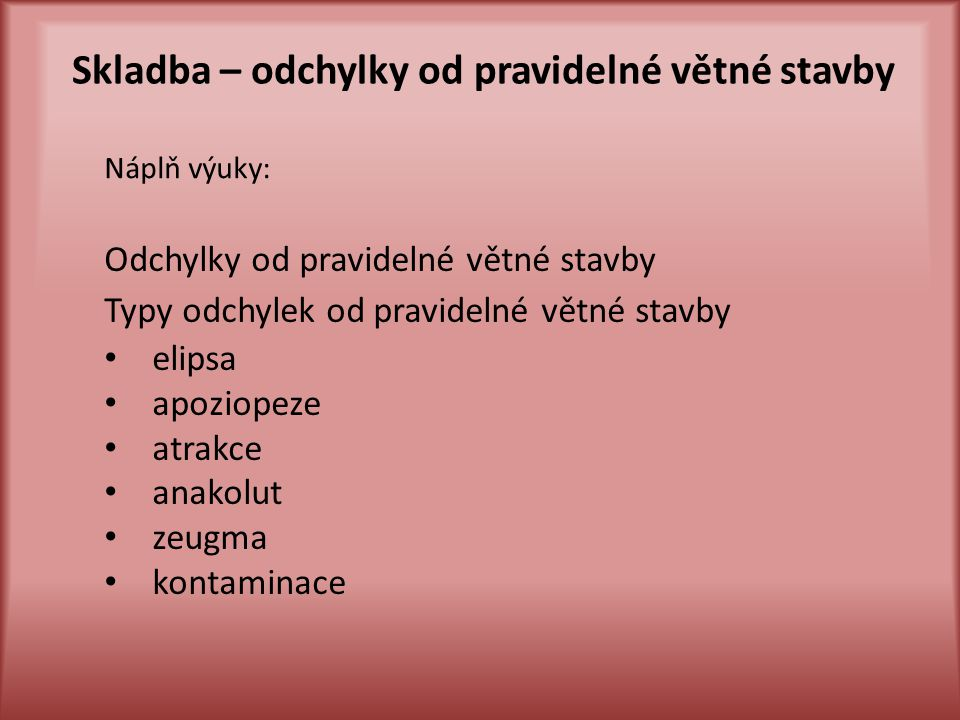 Seznam použité literatury: [1] SOCHROVÁ, Marie, Cvičení z českého jazyka v kostce, 1.