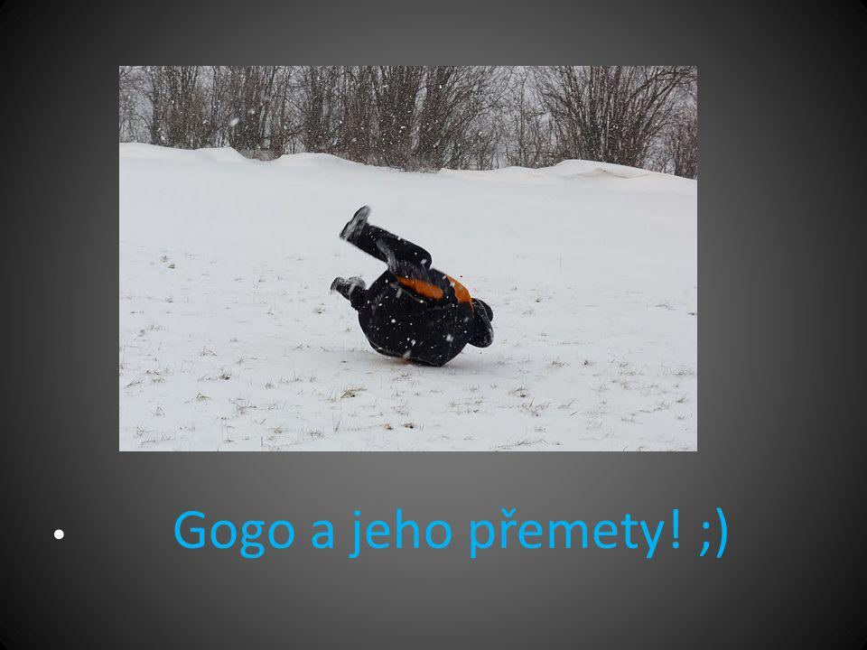 • Gogo a jeho přemety! ;)