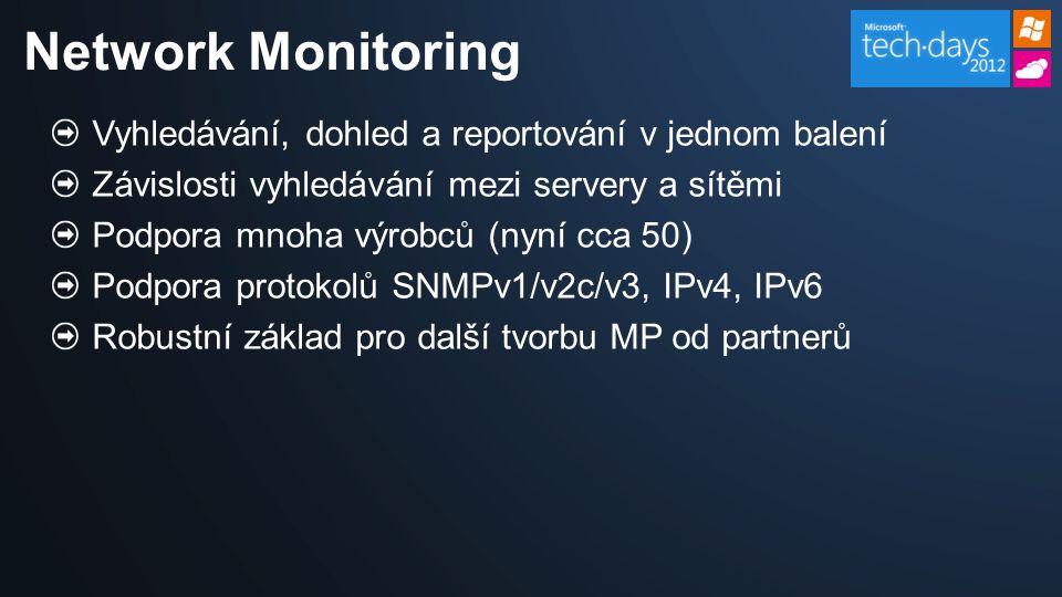 Vyhledávání, dohled a reportování v jednom balení Závislosti vyhledávání mezi servery a sítěmi Podpora mnoha výrobců (nyní cca 50) Podpora protokolů S
