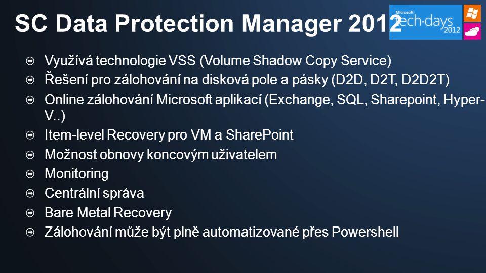 Využívá technologie VSS (Volume Shadow Copy Service) Řešení pro zálohování na disková pole a pásky (D2D, D2T, D2D2T) Online zálohování Microsoft aplik