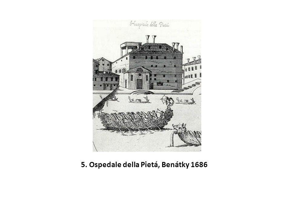 5. Ospedale della Pietá, Benátky 1686