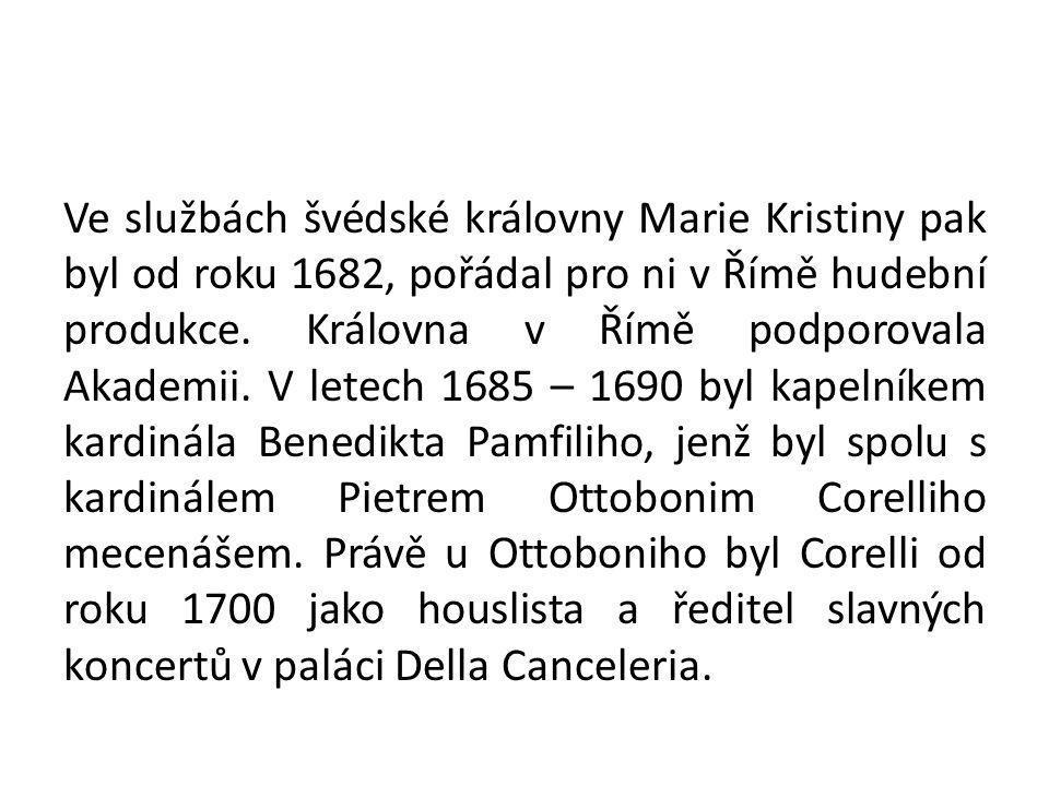 Ve službách švédské královny Marie Kristiny pak byl od roku 1682, pořádal pro ni v Římě hudební produkce. Královna v Římě podporovala Akademii. V lete