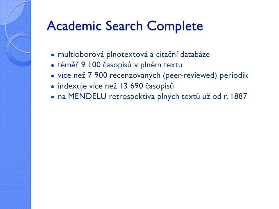 Academic Search Complete ● multioborová plnotextová a citační databáze ● téměř 9 100 časopisů v plném textu ● více než 7 900 recenzovaných (peer-revie
