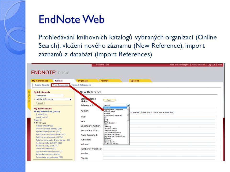 Prohledávání knihovních katalogů vybraných organizací (Online Search), vložení nového záznamu (New Reference), import záznamů z databází (Import Refer