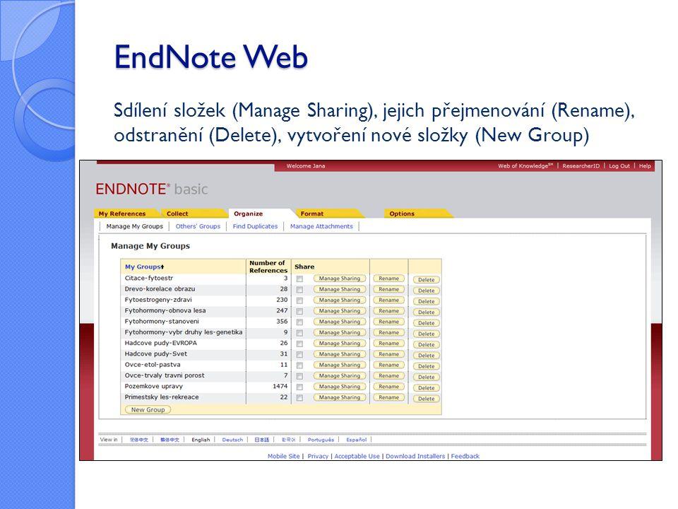 EndNote Web Sdílení složek (Manage Sharing), jejich přejmenování (Rename), odstranění (Delete), vytvoření nové složky (New Group)