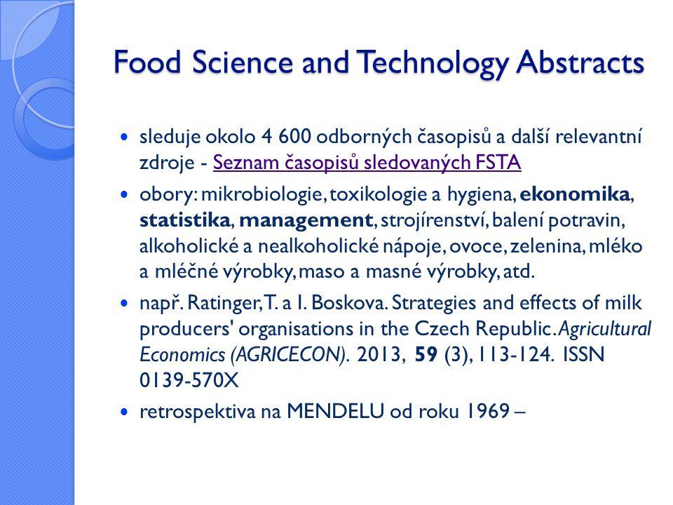 Food Science and Technology Abstracts  sleduje okolo 4 600 odborných časopisů a další relevantní zdroje - Seznam časopisů sledovaných FSTASeznam časo