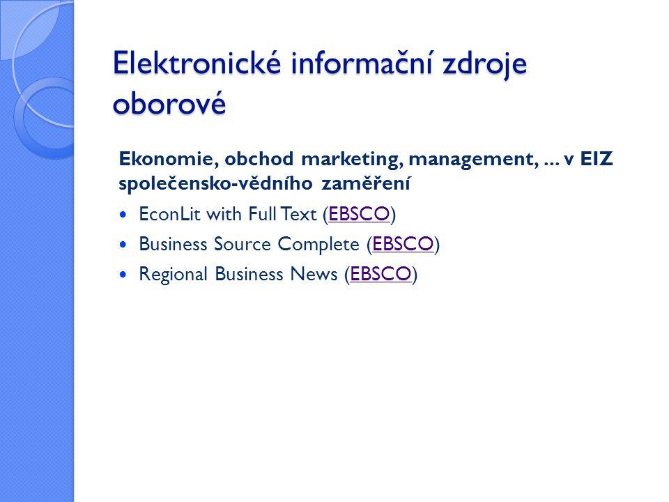 Elektronické informační zdroje oborové Ekonomie, obchod marketing, management,... v EIZ společensko-vědního zaměření  EconLit with Full Text (EBSCO)E