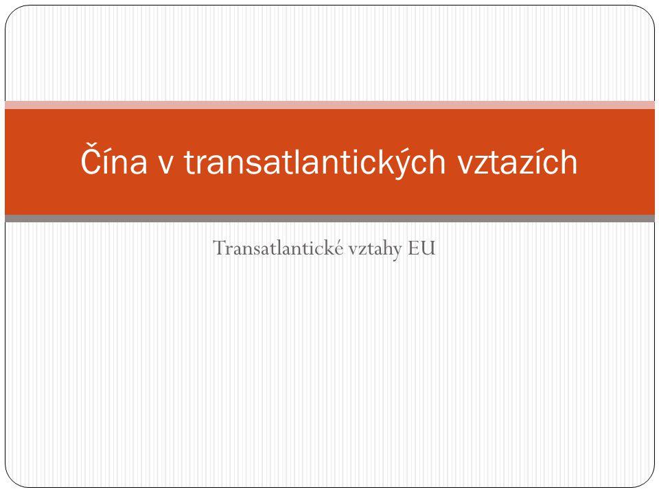 Transatlantické vztahy EU Čína v transatlantických vztazích