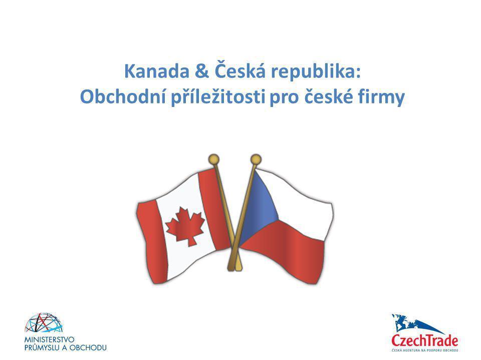 Kanada & Česká republika: Obchodní příležitosti pro české firmy
