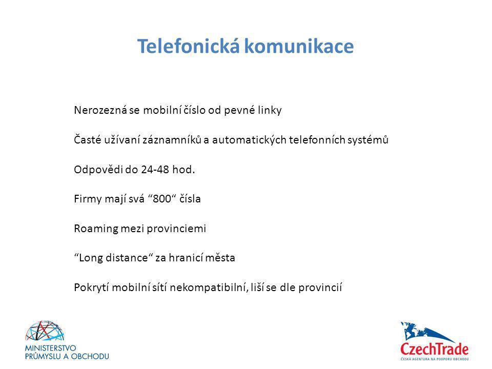 Telefonická komunikace Nerozezná se mobilní číslo od pevné linky Časté užívaní záznamníků a automatických telefonních systémů Odpovědi do 24-48 hod. F