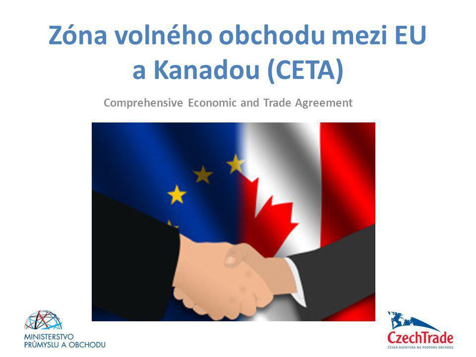 Zóna volného obchodu mezi EU a Kanadou (CETA) Comprehensive Economic and Trade Agreement
