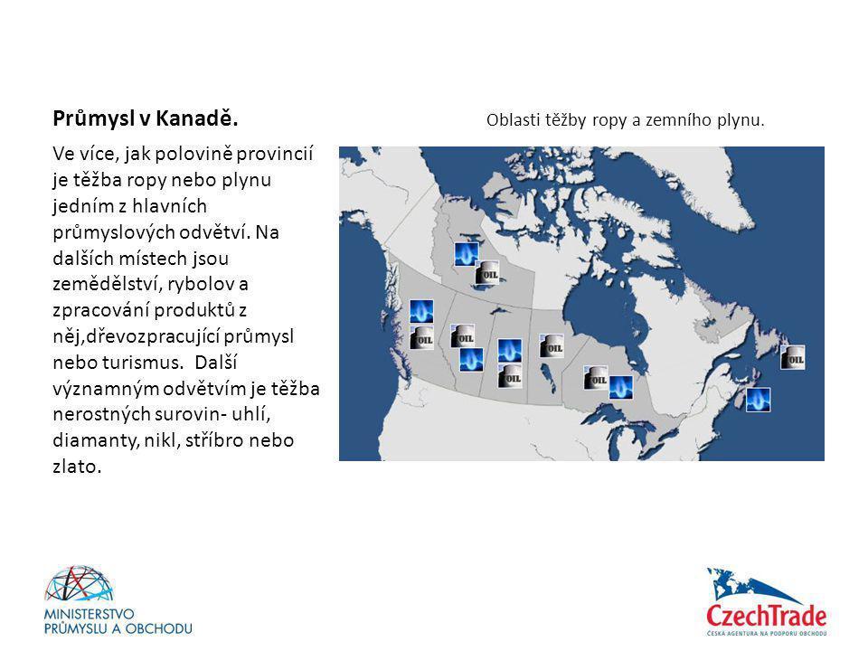 Průmysl v Kanadě. Oblasti těžby ropy a zemního plynu. Ve více, jak polovině provincií je těžba ropy nebo plynu jedním z hlavních průmyslových odvětví.