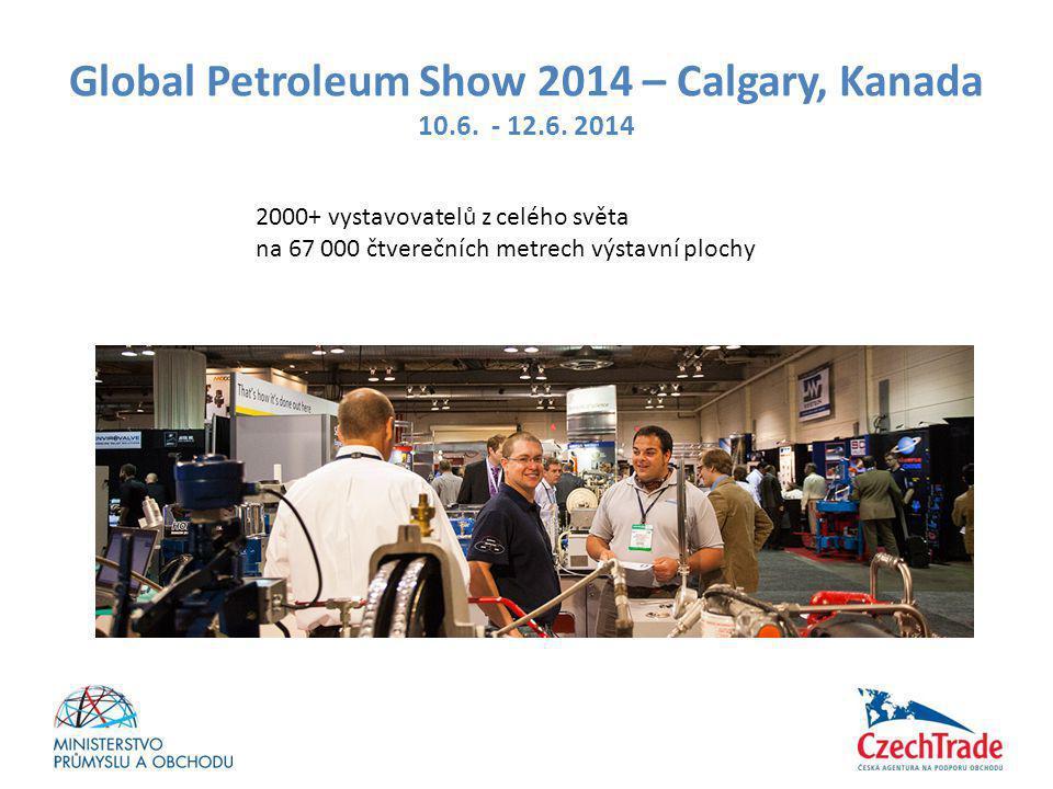 Global Petroleum Show 2014 – Calgary, Kanada 10.6. - 12.6. 2014 2000+ vystavovatelů z celého světa na 67 000 čtverečních metrech výstavní plochy