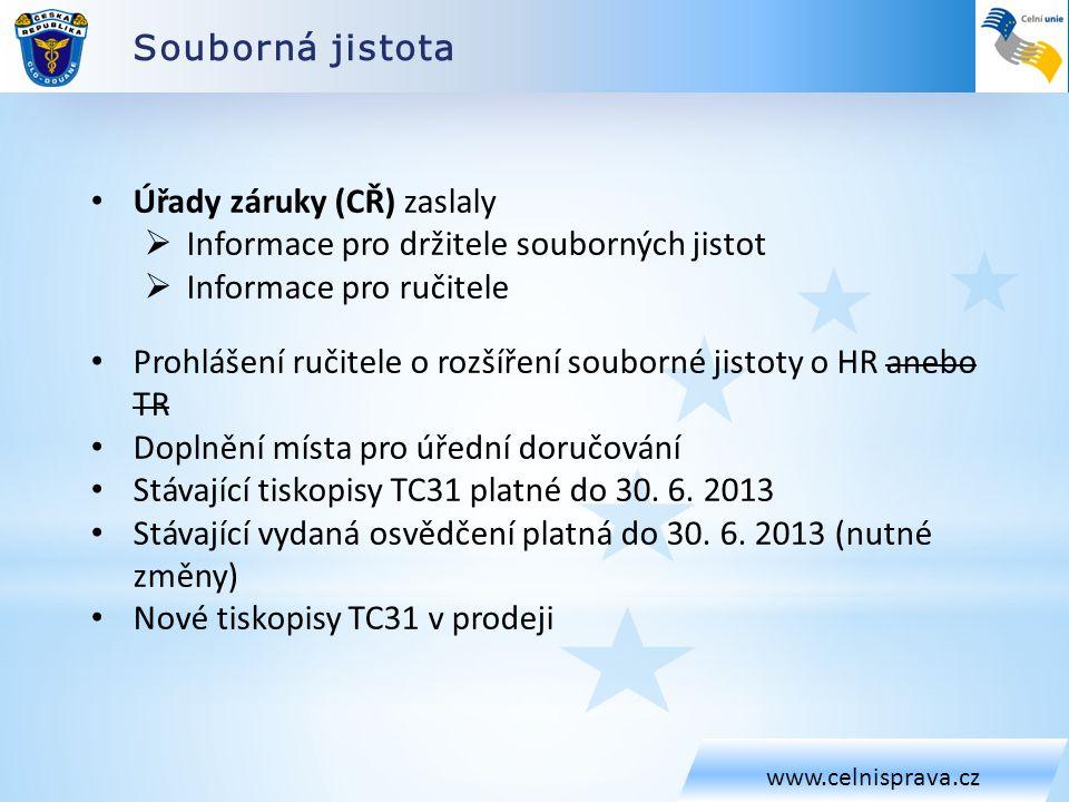 Souborná jistota www.celnisprava.cz • Úřady záruky (CŘ) zaslaly  Informace pro držitele souborných jistot  Informace pro ručitele • Prohlášení ručit