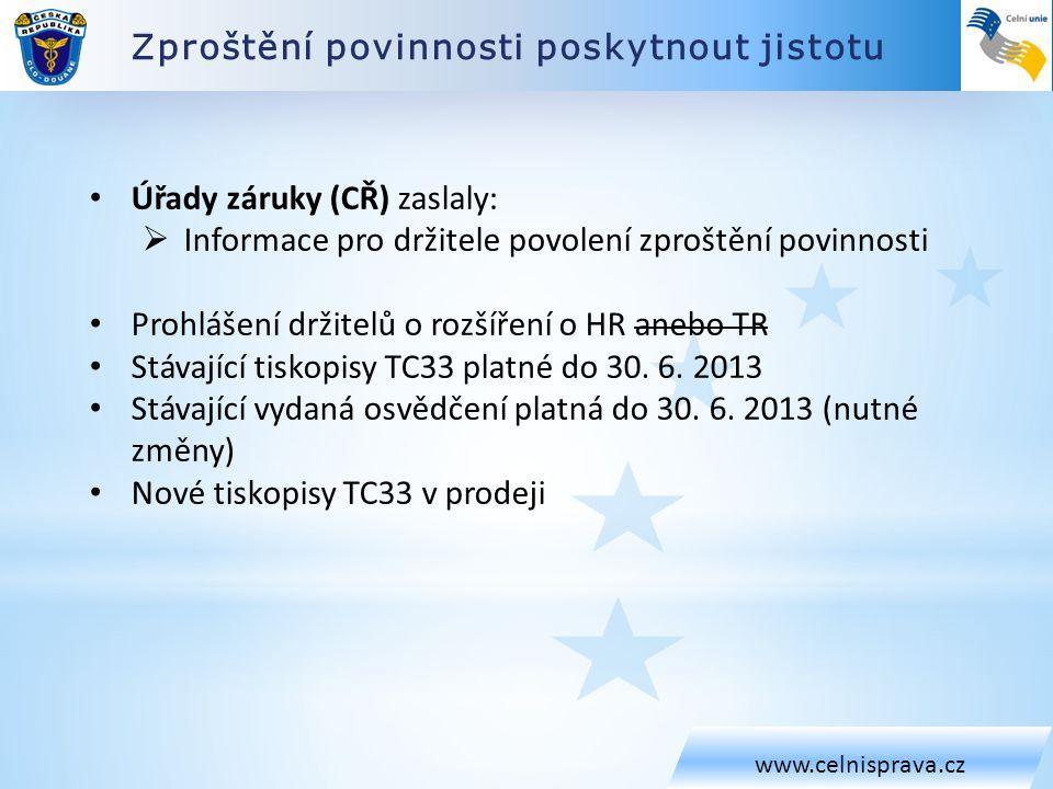 Zproštění povinnosti poskytnout jistotu www.celnisprava.cz • Úřady záruky (CŘ) zaslaly:  Informace pro držitele povolení zproštění povinnosti • Prohl