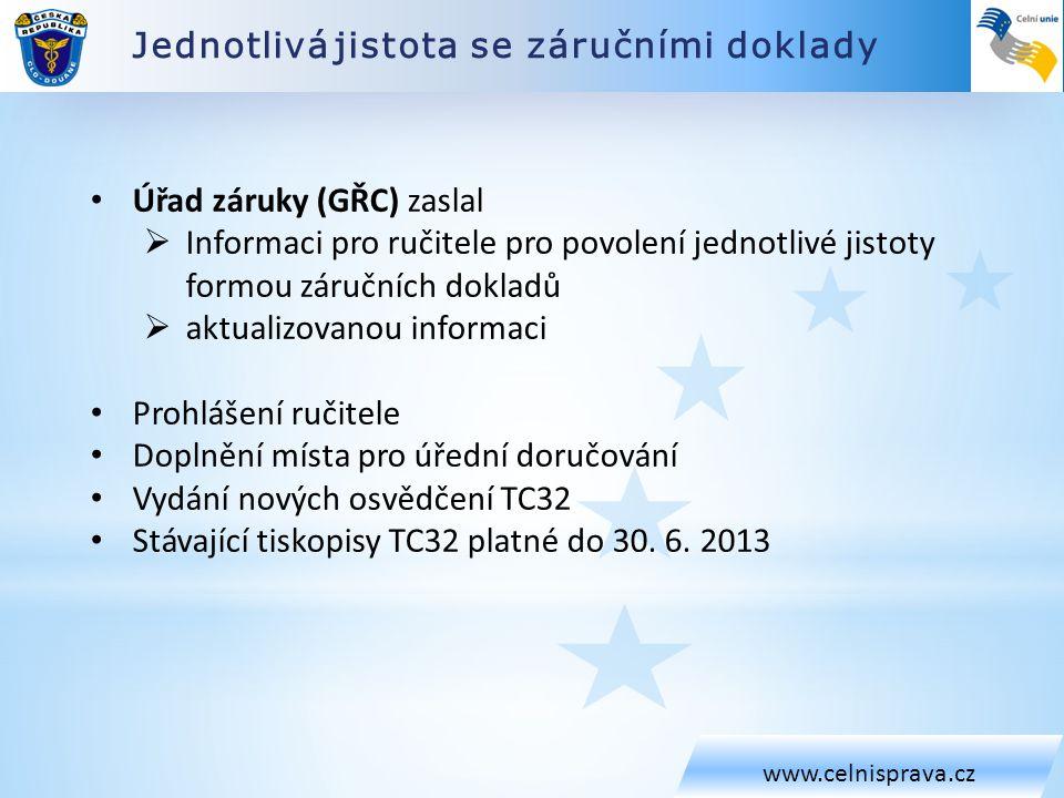 Jednotlivá jistota se záručními doklady www.celnisprava.cz • Úřad záruky (GŘC) zaslal  Informaci pro ručitele pro povolení jednotlivé jistoty formou