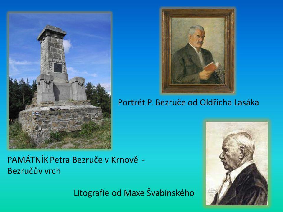 PAMÁTNÍK Petra Bezruče v Krnově - Bezručův vrch Portrét P. Bezruče od Oldřicha Lasáka Litografie od Maxe Švabinského