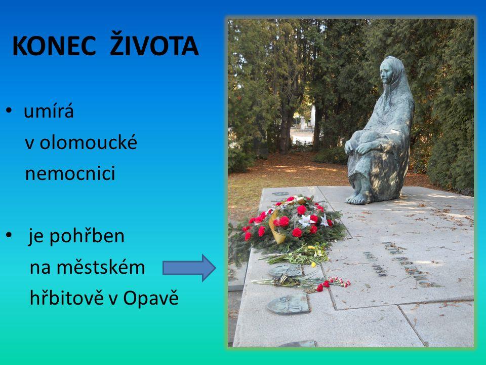KONEC ŽIVOTA • umírá v olomoucké nemocnici • je pohřben na městském hřbitově v Opavě