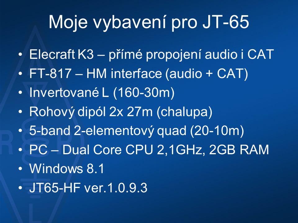Moje vybavení pro JT-65 •Elecraft K3 – přímé propojení audio i CAT •FT-817 – HM interface (audio + CAT) •Invertované L (160-30m) •Rohový dipól 2x 27m