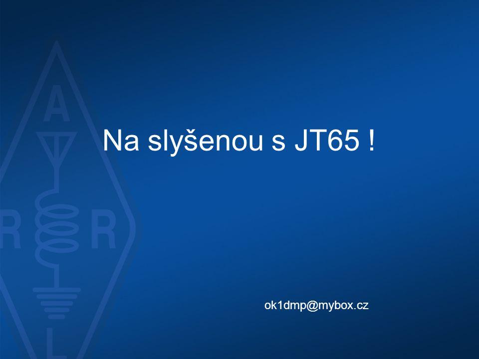 Na slyšenou s JT65 ! ok1dmp@mybox.cz