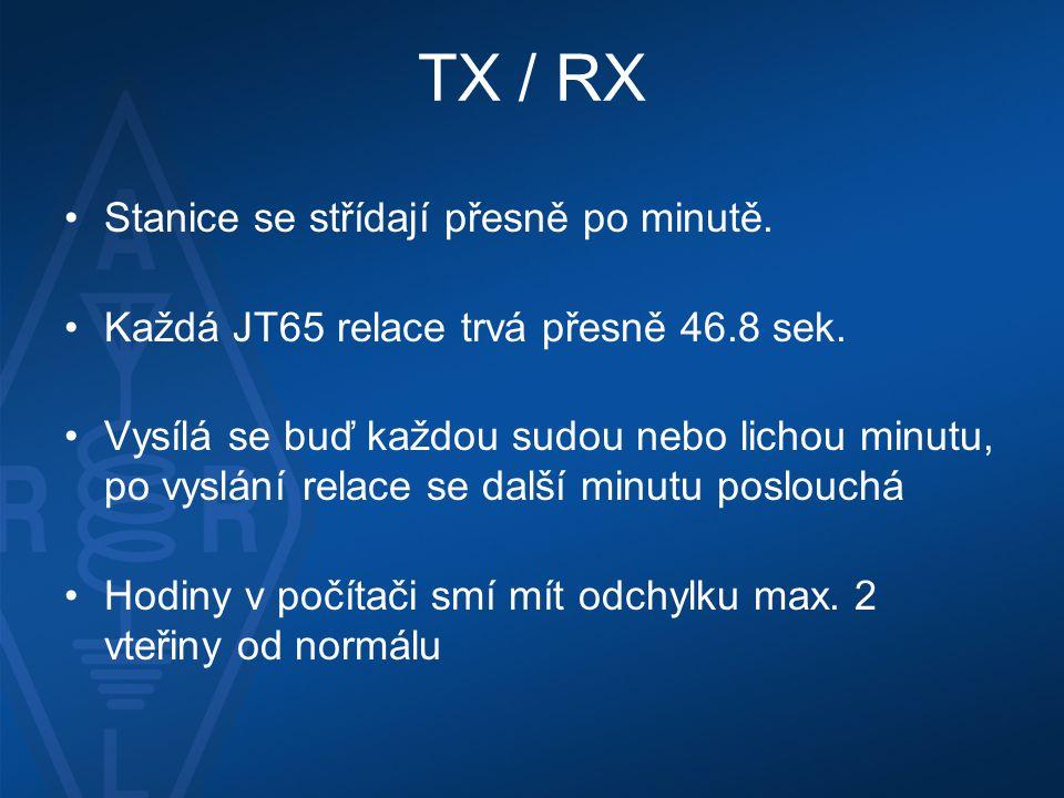 TX / RX •Stanice se střídají přesně po minutě. •Každá JT65 relace trvá přesně 46.8 sek. •Vysílá se buď každou sudou nebo lichou minutu, po vyslání rel