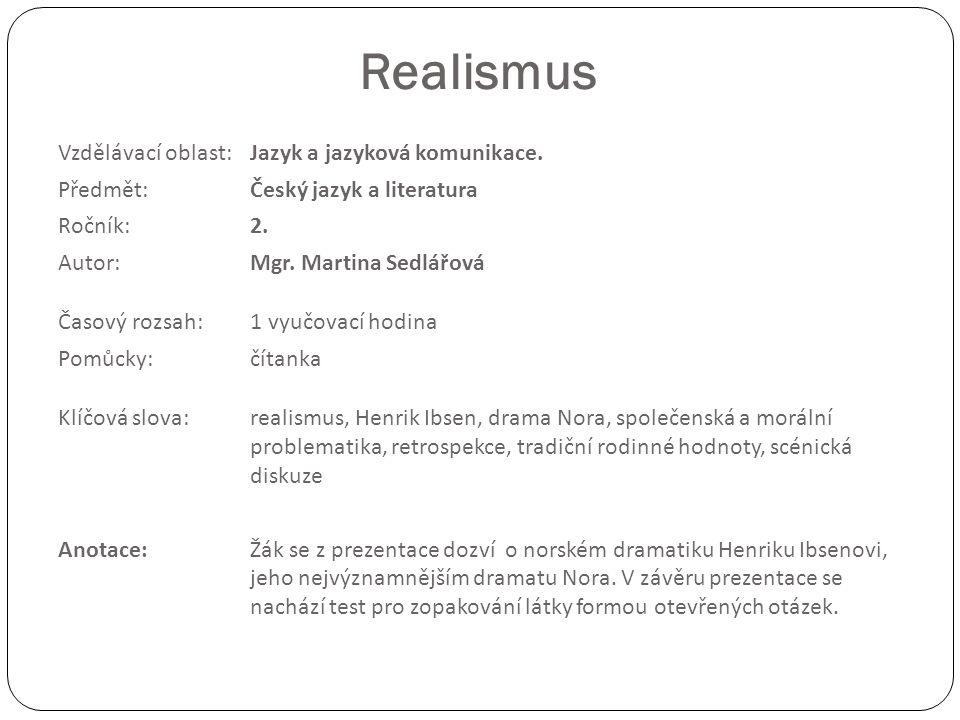 Realismus Vzdělávací oblast:Jazyk a jazyková komunikace.