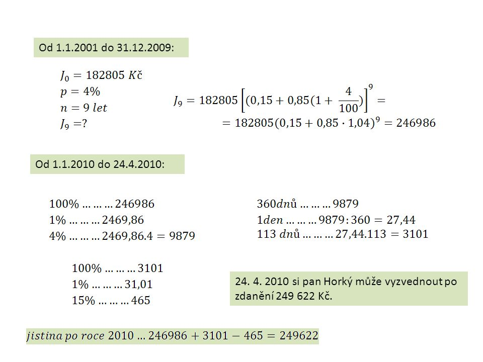 Od 1.1.2001 do 31.12.2009: Od 1.1.2010 do 24.4.2010: 24.