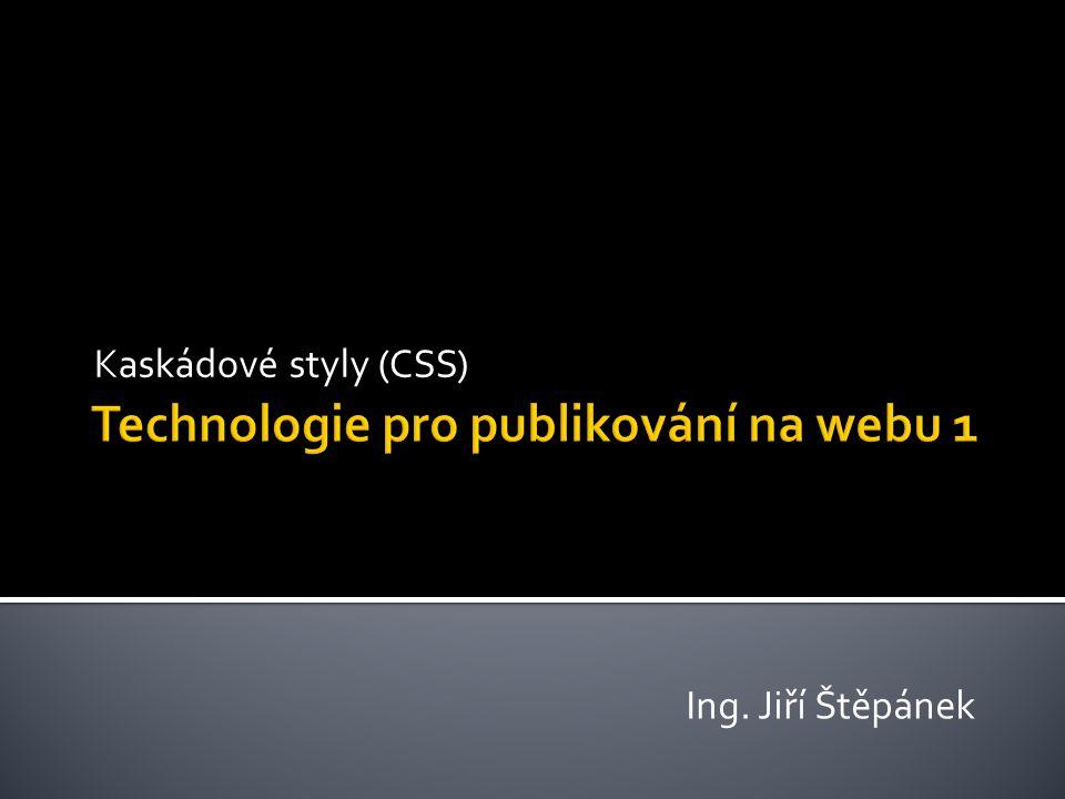 Webovou stránku lze rozdělit na dvě části  Forma  Visuální ztvárnění stránky  Tvorba formy vyžaduje kreativní práci (rozvržení, grafika, formátování, barvy a styly písem…)  Obsah  Tvořen samotnými daty (text odstavce, data v tabulce) Technologie pro publikování na webu 1, Ing.