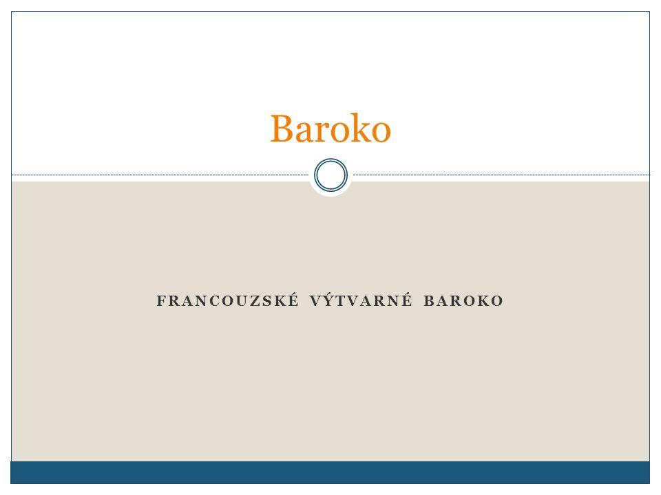 FRANCOUZSKÉ VÝTVARNÉ BAROKO Baroko