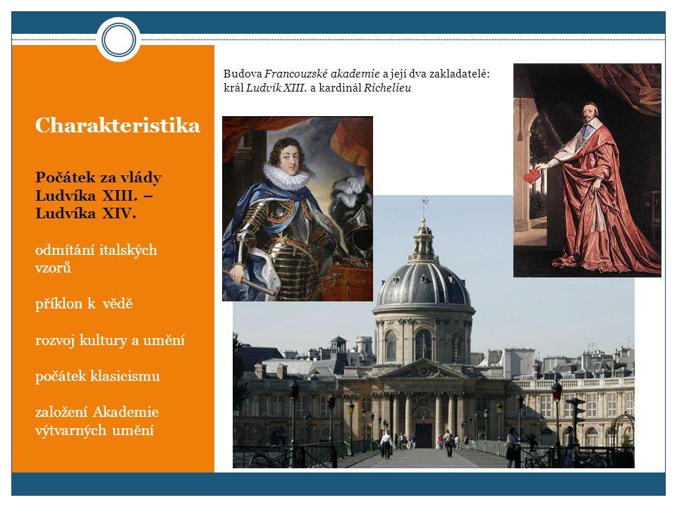 Charakteristika Počátek za vlády Ludvíka XIII. – Ludvíka XIV.
