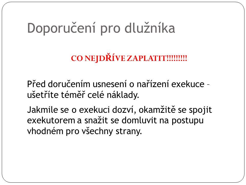 Doporučení pro dlužníka CO NEJD Ř ÍVE ZAPLATIT!!!!!!!!.