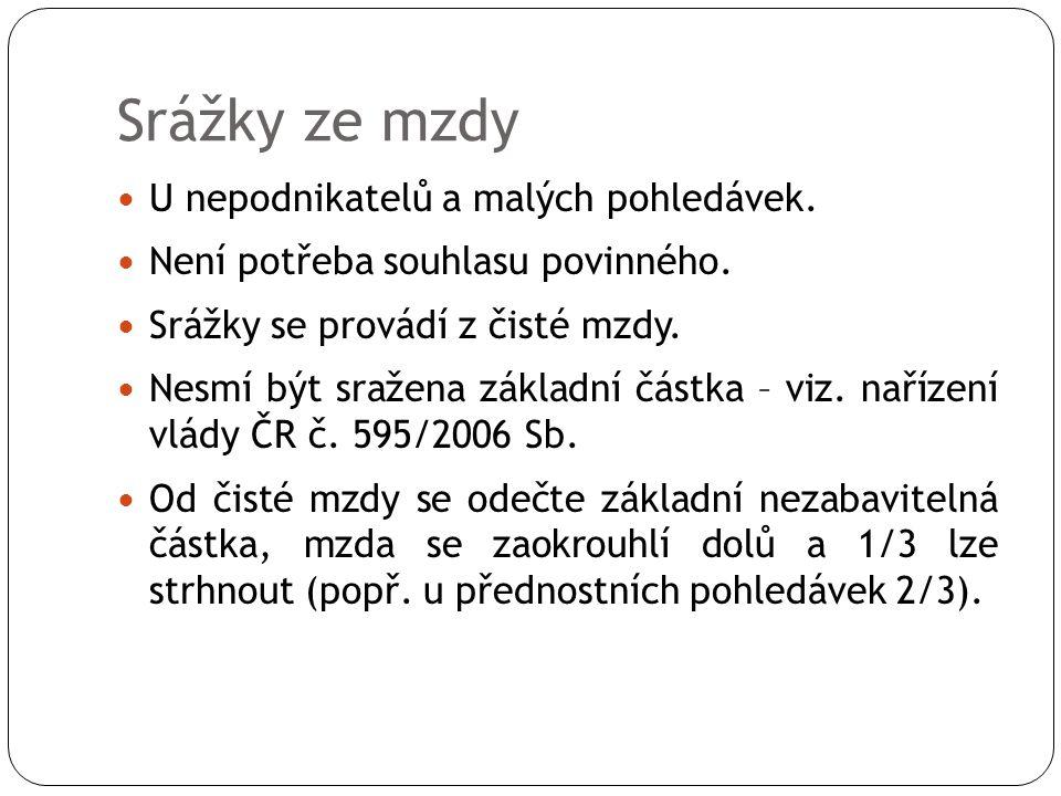 Srážky ze mzdy  U nepodnikatelů a malých pohledávek.