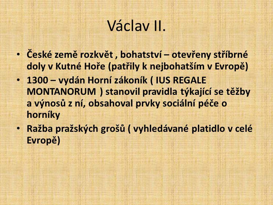 Václav II. • Sňatek s Gutou (dcera Rudolfa Habsburskéhoského ) • Ovlivněn Závišem z Falkenštejna (z rodu Vítkovců ) • Obnoven pořádek v zemi • Opozice