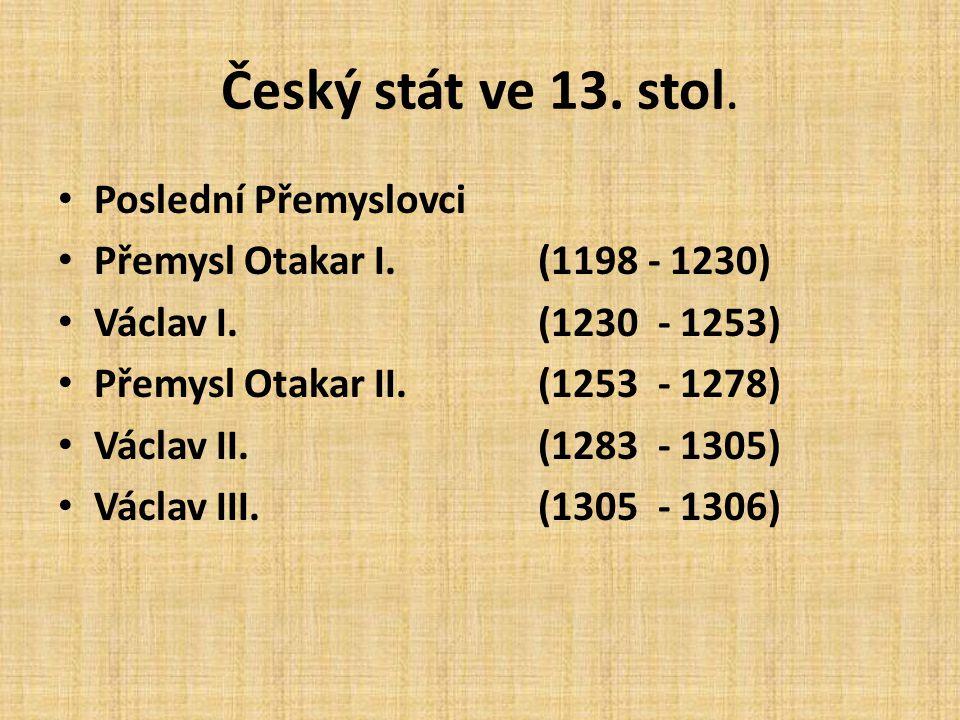 Poslední Přemyslovci Český stát ve 13. století Tato prezentace byla vypracována v rámci projektu Inovace výuky společenských věd. Registrační číslo: C