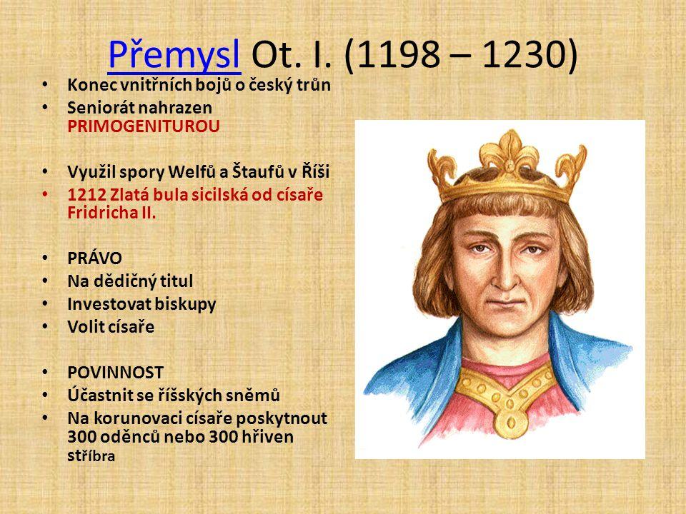 Český stát ve 13. stol. • Poslední Přemyslovci • Přemysl Otakar I. (1198 - 1230) • Václav I. (1230 - 1253) • Přemysl Otakar II. (1253 - 1278) • Václav