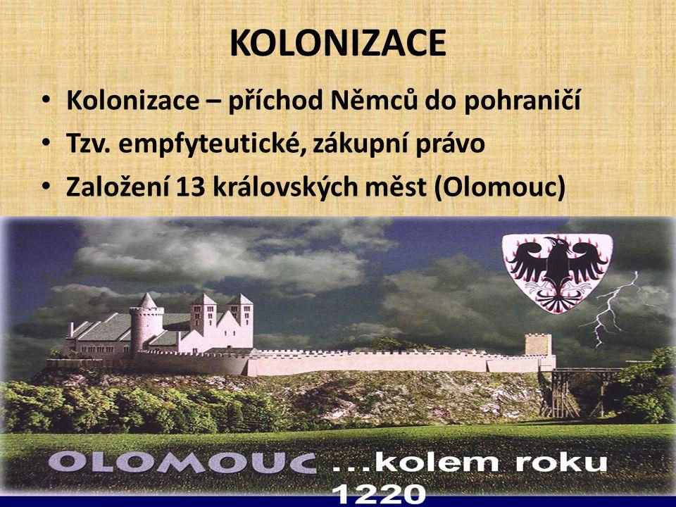 KOLONIZACE • Kolonizace – příchod Němců do pohraničí • Tzv.