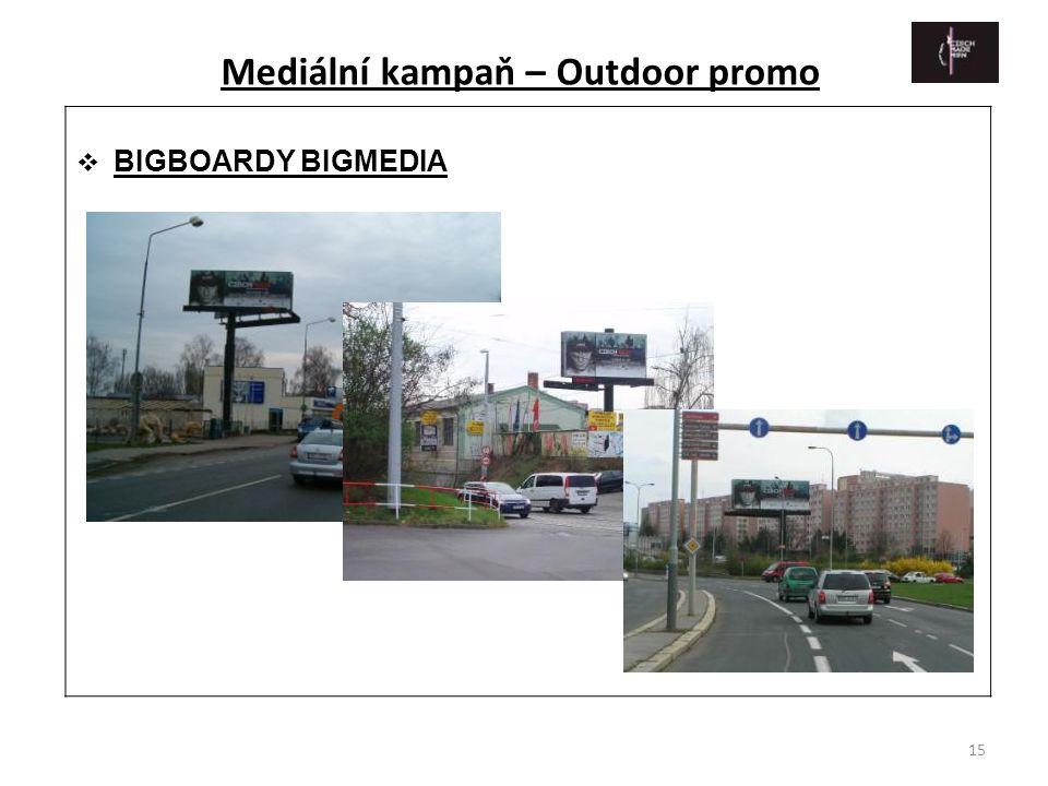 15  BIGBOARDY BIGMEDIA Mediální kampaň – Outdoor promo