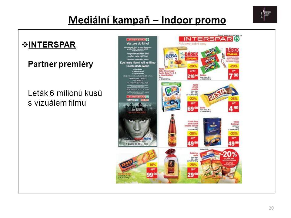 20  INTERSPAR Partner premiéry Leták 6 milionů kusů s vizuálem filmu Mediální kampaň – Indoor promo