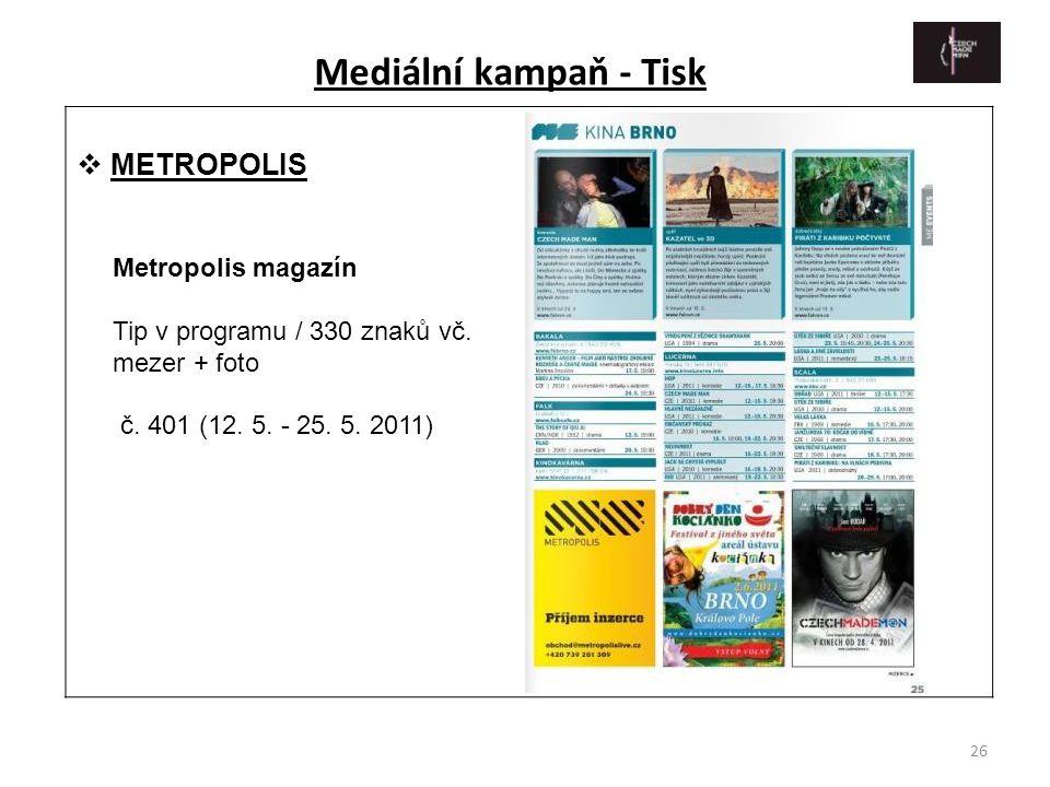 26  METROPOLIS Metropolis magazín Tip v programu / 330 znaků vč. mezer + foto č. 401 (12. 5. - 25. 5. 2011) Mediální kampaň - Tisk