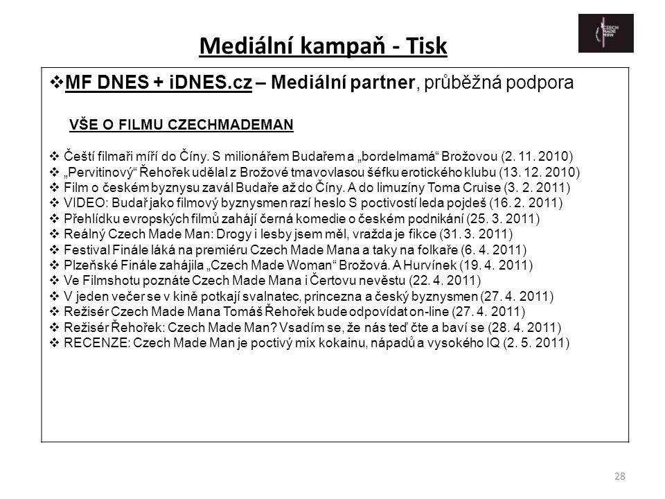 """28  MF DNES + iDNES.cz – Mediální partner, průběžná podpora VŠE O FILMU CZECHMADEMAN  Čeští filmaři míří do Číny. S milionářem Budařem a """"bordelmamá"""