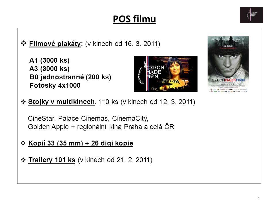 3  Filmové plakáty: (v kinech od 16. 3. 2011) A1 (3000 ks) A3 (3000 ks) B0 jednostranné (200 ks) Fotosky 4x1000  Stojky v multikinech, 110 ks (v kin