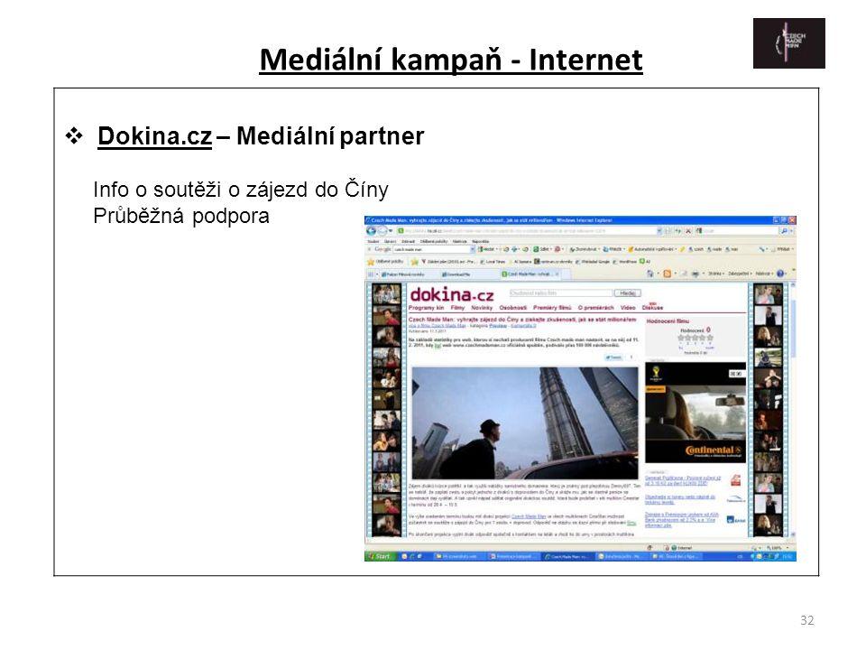 32  Dokina.cz – Mediální partner Info o soutěži o zájezd do Číny Průběžná podpora Mediální kampaň - Internet