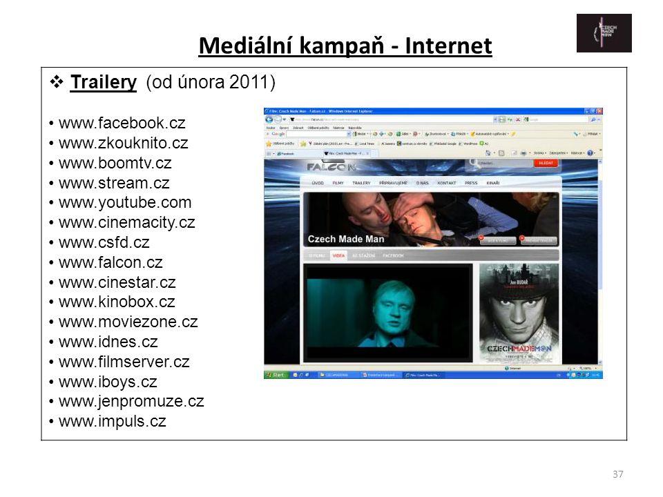 37  Trailery (od února 2011) • www.facebook.cz • www.zkouknito.cz • www.boomtv.cz • www.stream.cz • www.youtube.com • www.cinemacity.cz • www.csfd.cz