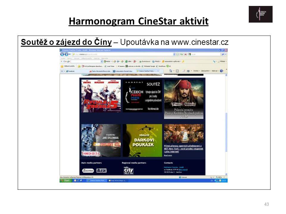 43 Soutěž o zájezd do Číny – Upoutávka na www.cinestar.cz Harmonogram CineStar aktivit