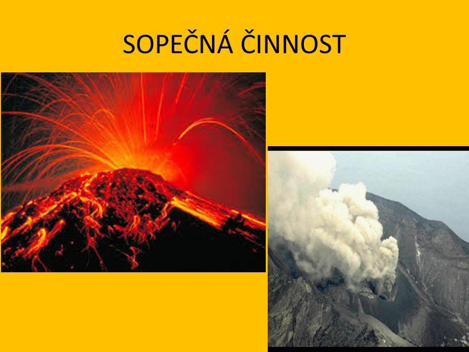 • Sopečná činnost neboli vulkanismus je jev, při kterém dochází k přemísťování magmatických hmot ze zemského nitra k povrchu Země.