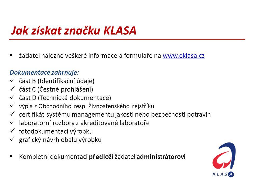 Jak získat značku KLASA  žadatel nalezne veškeré informace a formuláře na www.eklasa.czwww.eklasa.cz Dokumentace zahrnuje:  část B (Identifikační úd