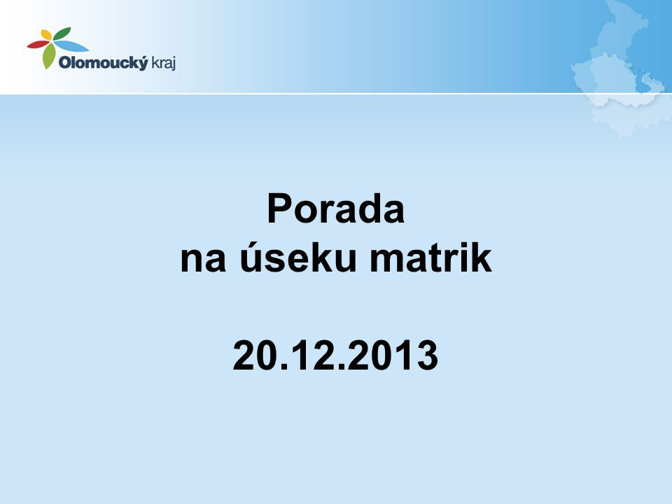 Porada na úseku matrik 20.12.2013