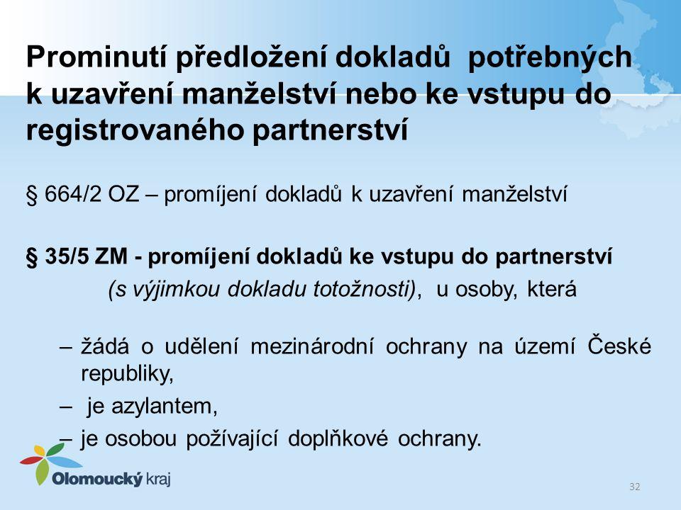 Prominutí předložení dokladů potřebných k uzavření manželství nebo ke vstupu do registrovaného partnerství § 664/2 OZ – promíjení dokladů k uzavření m